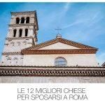 Le 12 Migliori Chiese per sposarsi a Roma