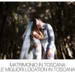 Matrimonio in Toscana | Le Migliori Location in Toscana.